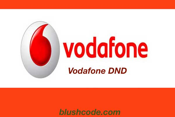 Vodafone DND Services For Prepaid And Postpaid Numbers In 2018