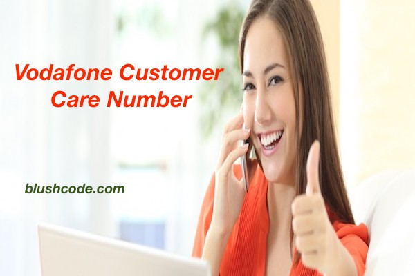 Vodafone Customer Care Number Toll Free For All States In 2018 🗼